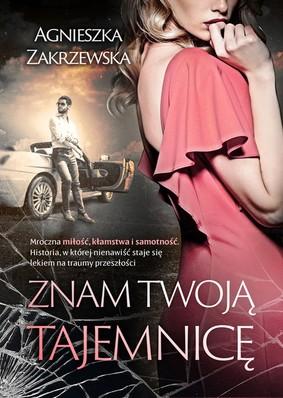 Agnieszka Zakrzewska - Znam twoją tajemnicę