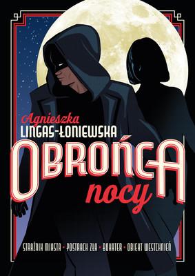 Agnieszka Lingas-Łoniewska - Obrońca nocy