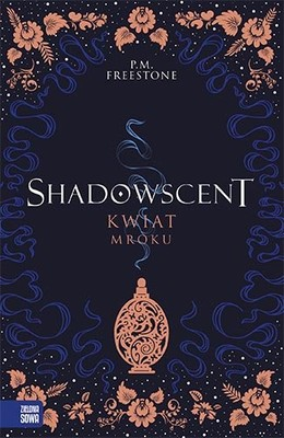 P.M. Freestone - Kwiat mroku. Shadowscent