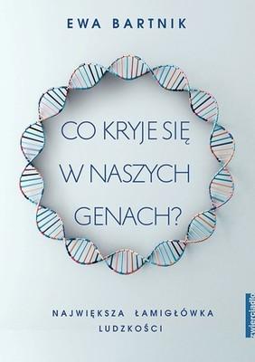 Ewa Bartnik - Co kryje się w naszych genach?