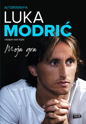 Luka Modrić, Robert Matteoni - Moja gra. Autobiografia