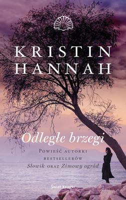 Kristin Hannah - Odległe brzegi