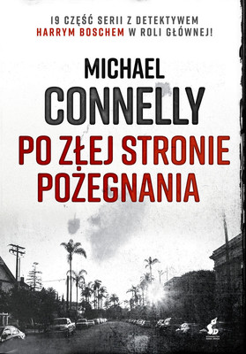 Michael Connelly - Po złej stronie pożegnania / Michael Connelly - The Wrong Side Of Goodbye