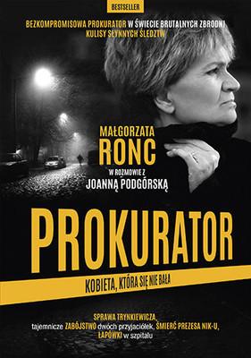 Małgorzata Ronc, Joanna Podgórska - Prokurator. Kobieta, która się nie bała. Nowe wydanie
