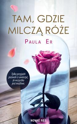 Paula Er - Tam, gdzie milczą róże