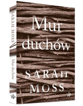 Sarah Moss - Mur duchów