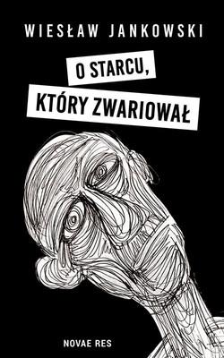 Wiesław Jankowski - O starcu, który zwariował