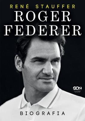 Rene Stauffer - Roger Federer. Biografia / Rene Stauffer - Roger Federer. Die Biografie