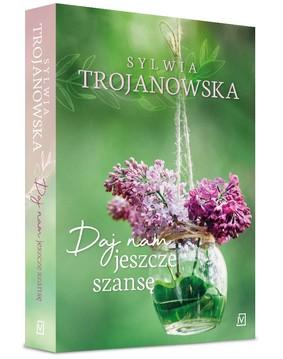 Sylwia Trojanowska - Daj nam jeszcze szansę