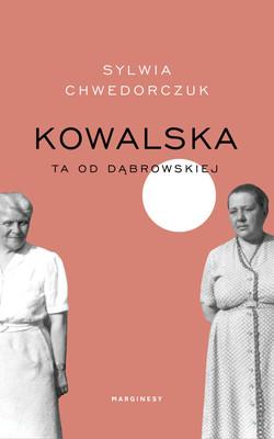 Sylwia Chwedorczuk - Kowalska. Ta od Dąbrowskiej