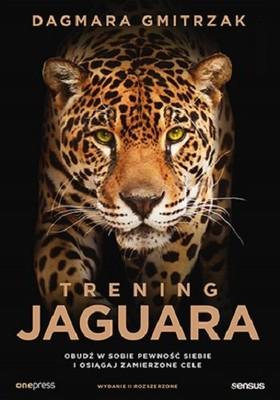 Dagmara Gmitrzak - Trening Jaguara. Obudź w sobie pewność siebie i osiągaj zamierzone cele