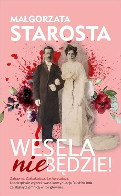 Małgorzata Starosta - Wesela nie będzie!