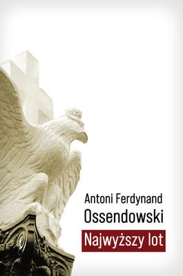 Antoni Ferdynand Ossendowski - Najwyższy lot