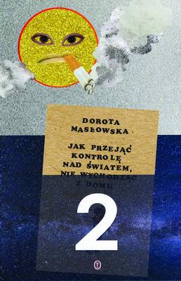 Dorota Masłowska - Jak przejąć kontrolę nad światem 2