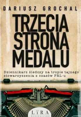 Dariusz Grochal - Trzecia strona medalu