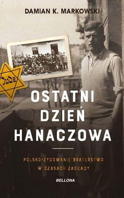 Damian Markowski - Ostatni dzień Hanaczowa