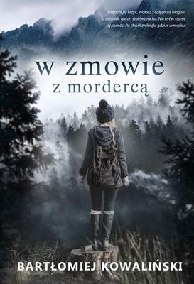 Bartłomiej Kowaliński - W zmowie z mordercą