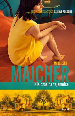 Magdalena Majcher - Nie czas na tajemnice. Osiedle pogodne