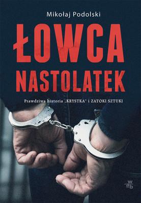 Maciej Podolski - Łowca nastolatek