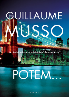 Guillaume Musso - Potem...