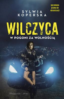 Sylwia Koperska - Wilczyca. W pogoni za wolnością