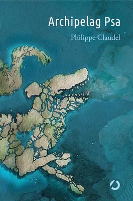 Philippe Claudel - Archipelag Psa