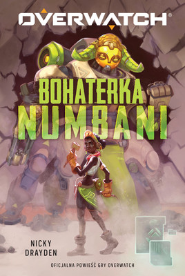 Nicky Drayden - Overwatch: Bohaterka Numbani