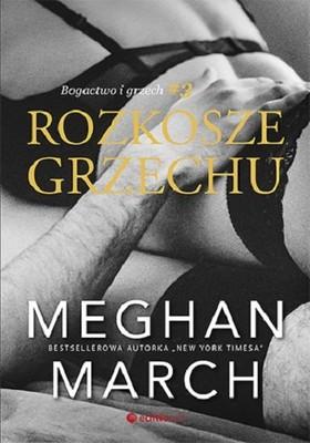 Meghan March - Rozkosze grzechu. Bogactwo i grzech. Tom 3