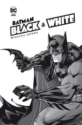 Wieczna żałoba. Batman Black & White