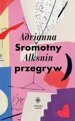 Adrianna Alksnin - Sromotny przegryw
