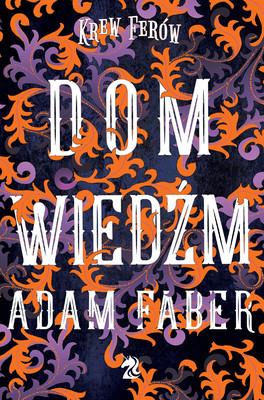 Adam Faber - Dom Wiedźm