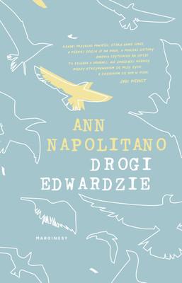 Ann Napolitano - Drogi Edwardzie / Ann Napolitano - Dear Edward