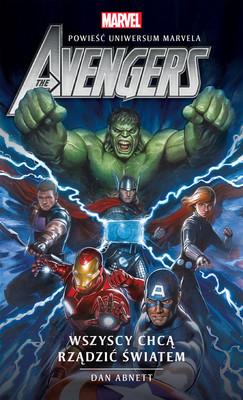 Dan Abnett - Marvel. Avengers: Wszyscy chcą rządzić światem