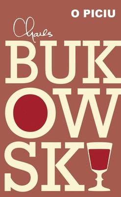 Charles Bukowski - O piciu