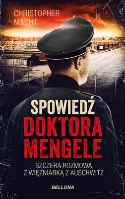 Christopher Macht - Spowiedź doktora Mengele