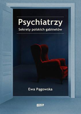 Ewa Pągowska - Psychiatrzy. Sekrety polskich gabinetów