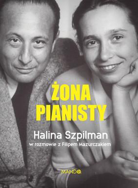 Halina Szpilman, Filip Mazurczak - Żona pianisty. Halina Szpilman