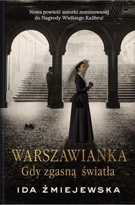 Ida Żmiejewska - Warszawianka. Gdy zgasną światła