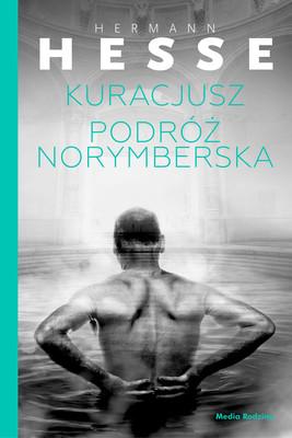 Hermann Hesse - Kuracjusz. Podróż norymberska