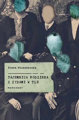 Irena Wiszniewska - Tajemnica rodzinna z Żydami w tle