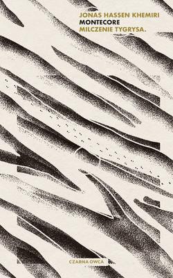 Jonas Hassen Khemiri - Montecore. Milczenie tygrysa