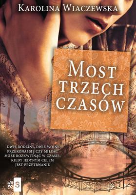Karolina Wiaczewska - Most trzech czasów