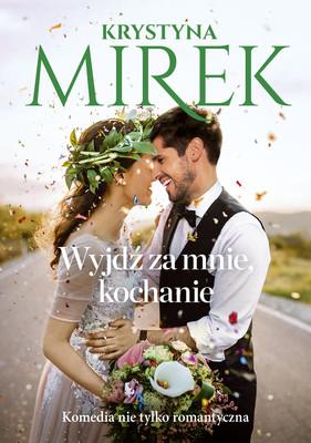 Krystyna Mirek - Wyjdź za mnie, kochanie