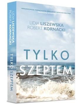 Lidia Liszewska, Steve Kornacki - Tylko szeptem