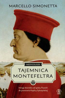 Marcello Simonetta - Tajemnica Montefeltra. Medyceusze. Tom 1