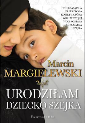 Marcin Margielewski - Urodziłam dziecko szejka