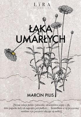 Marcin Pilis - Łąka umarłych