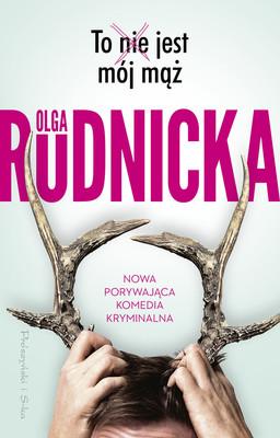 Olga Rudnicka - To nie jest mój mąż