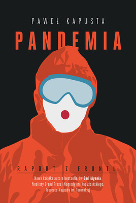 Paweł Kapusta - Pandemia. Raport z frontu