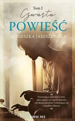 Agnieszka Janiszewska - Czwarta powieść. Tom 1